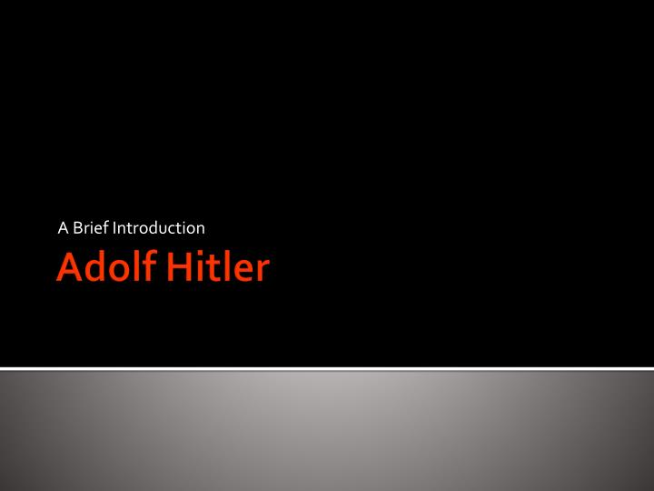 an introduction to adolf hitlers influence on the world Adolf hitler moves to vienna  hitler may have been influenced by the writings of the ©2018 mchabu the history of us® and the history of the world® are.