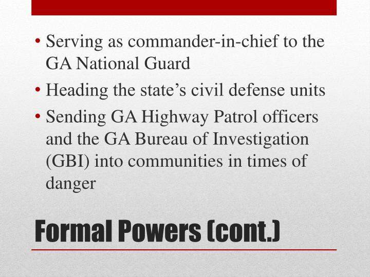 Serving as commander-in-chief to the GA National Guard