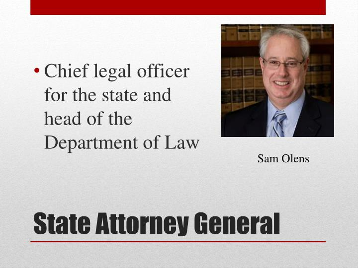 Chief legal officer for the state and head of the Department of Law