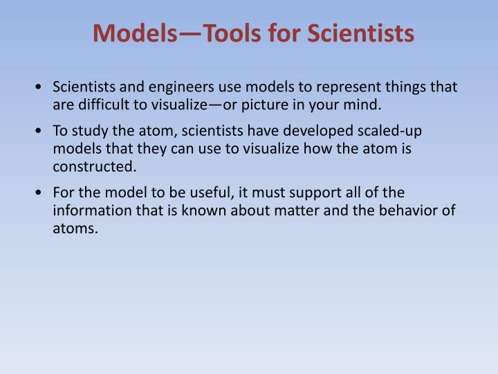 Models—Tools for Scientists