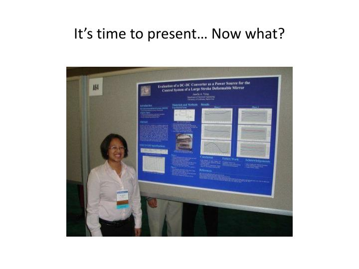 It's time to present… Now what?