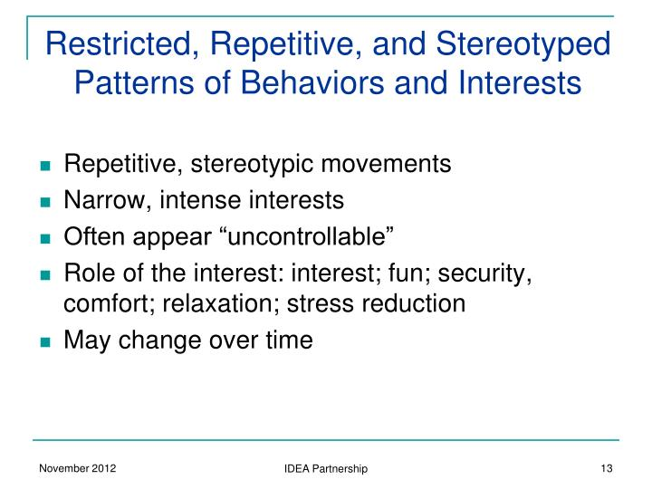 Restricted, Repetitive, and Stereotyped      Patterns of Behaviors and Interests