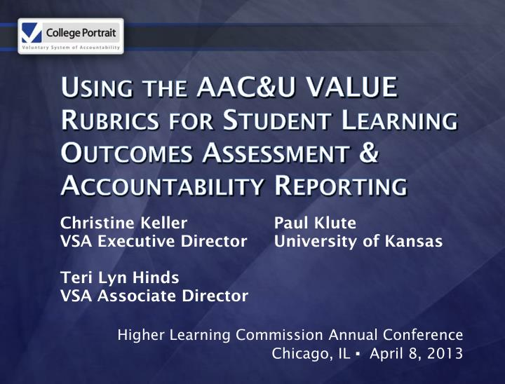Using the AAC&U VALUE Rubrics for Student Learning Outcomes Assessment & Accountability Reporting