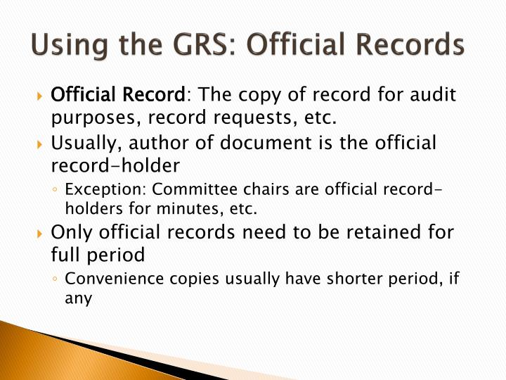 Using the GRS: Official Records