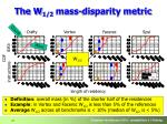 the w 1 2 mass disparity metric