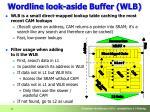 wordline l ook aside buffer wlb