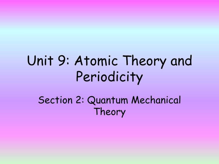 Unit 9 atomic theory and periodicity