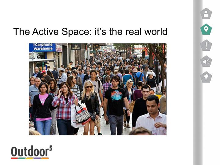 The active space it s the real world