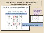 how does one derive the transformation only need two special cases