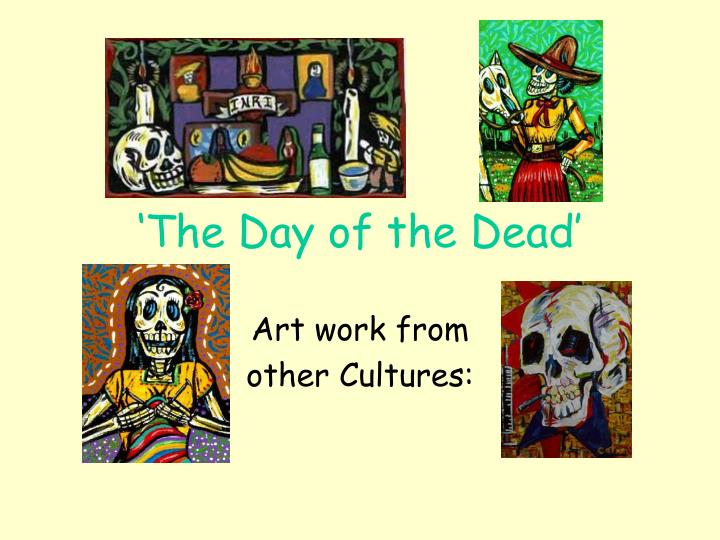 ppt the day of the dead powerpoint presentation id 2509440
