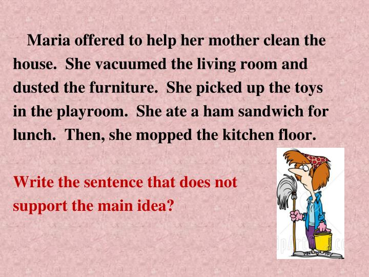 Maria offered to help her mother clean the