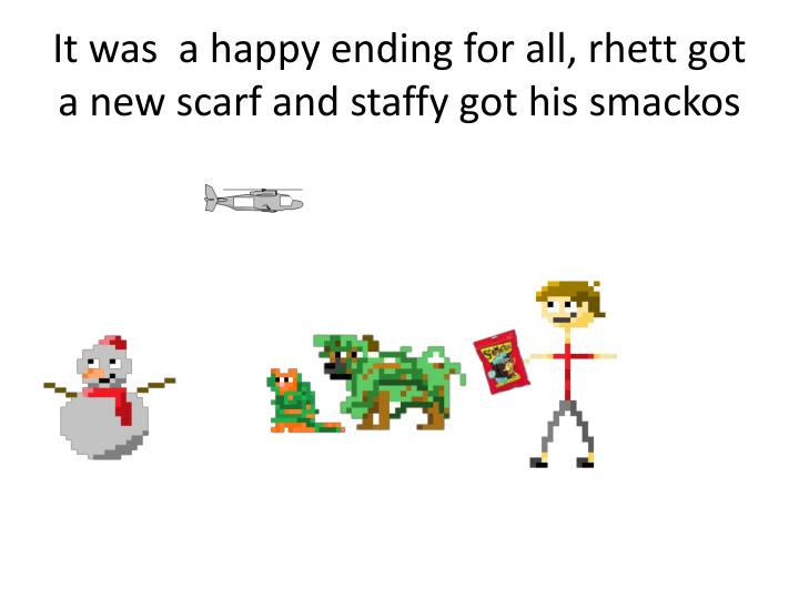 It was  a happy ending for all,