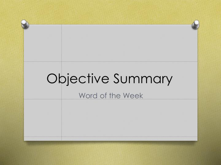 ppt - objective summary powerpoint presentation