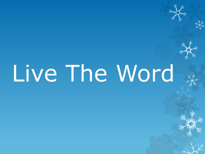 Live the word