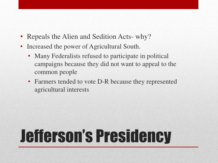 Repeals the Alien and Sedition Acts- why?