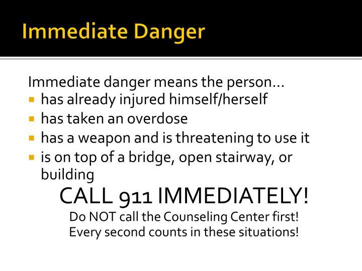 Immediate Danger