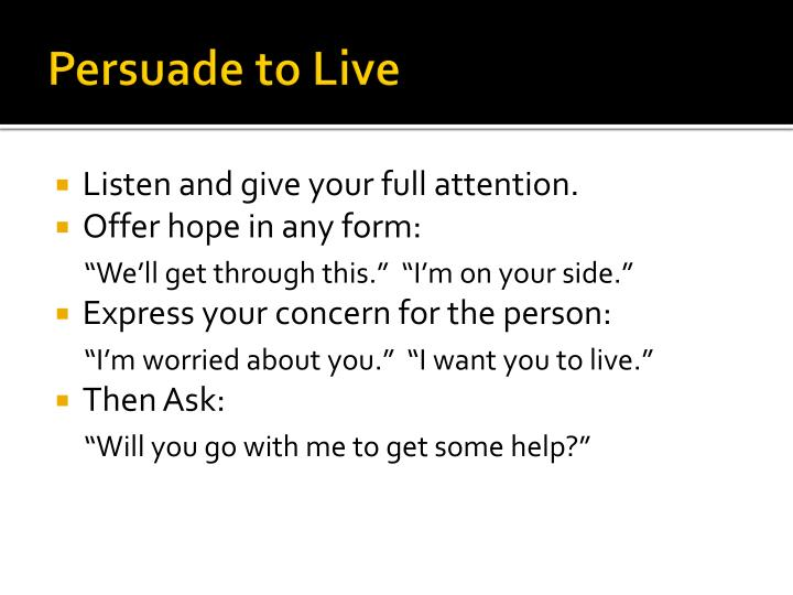Persuade to Live