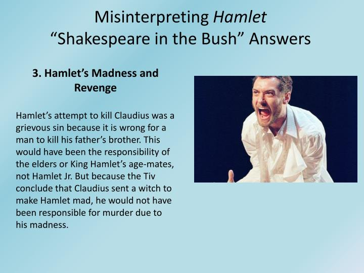 foolishness and wisdom in shakespeare turnabout Most of the shakespeare plays enshrine not only a profound philosophy but also a remarkable wisdom this wisdom provides the basic structure of the plays as hamlet says in shakespeare's play, speaking to the actors, the purpose of playing (ie acting, performing) is to hold as 'twere the.