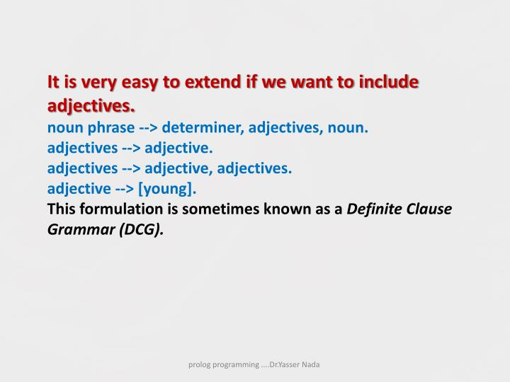 It is very easy to extend if we want to include adjectives.