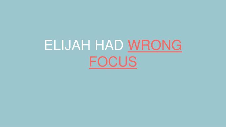 ELIJAH HAD