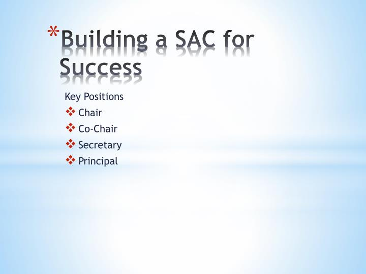 Building a SAC for Success
