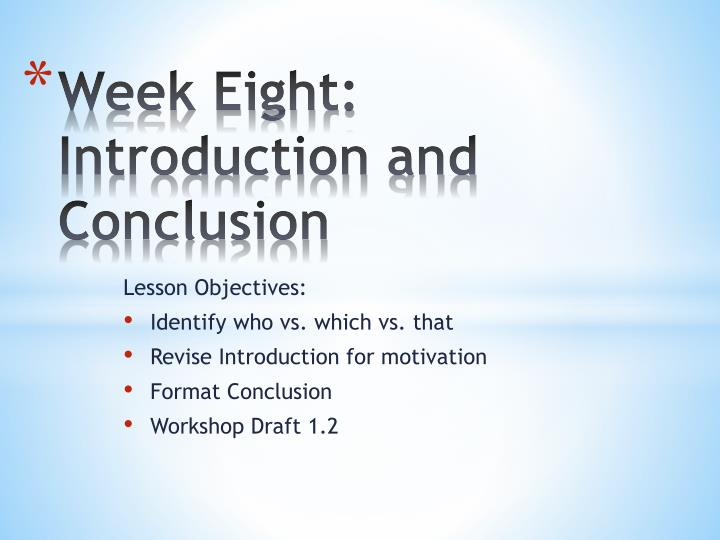 Ppt Week Eight Introduction And Conclusion Powerpoint