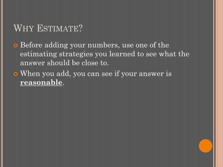 Why Estimate?