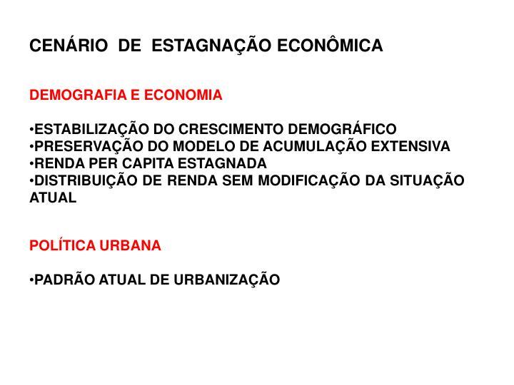 CENÁRIO  DE  ESTAGNAÇÃO ECONÔMICA