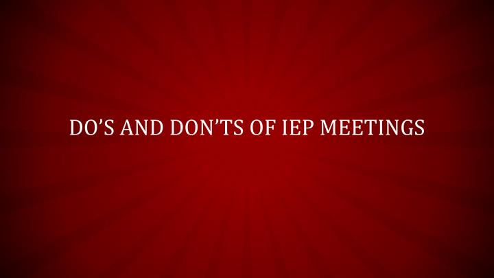 Do's and Don'ts of IEP meetings