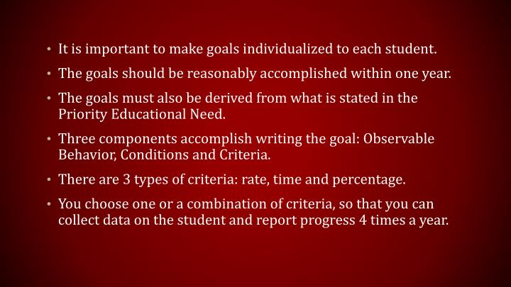 It is important to make goals individualized to each student.