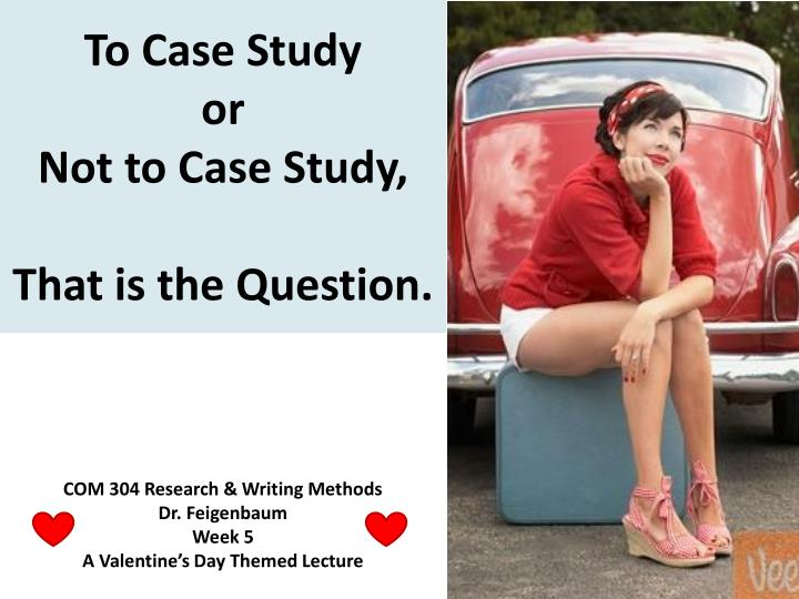 to case study or not to case study that is the question n.