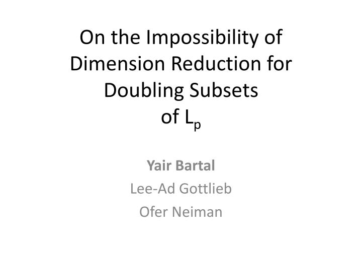 On the impossibility of dimension reduction for doubling subsets of l p