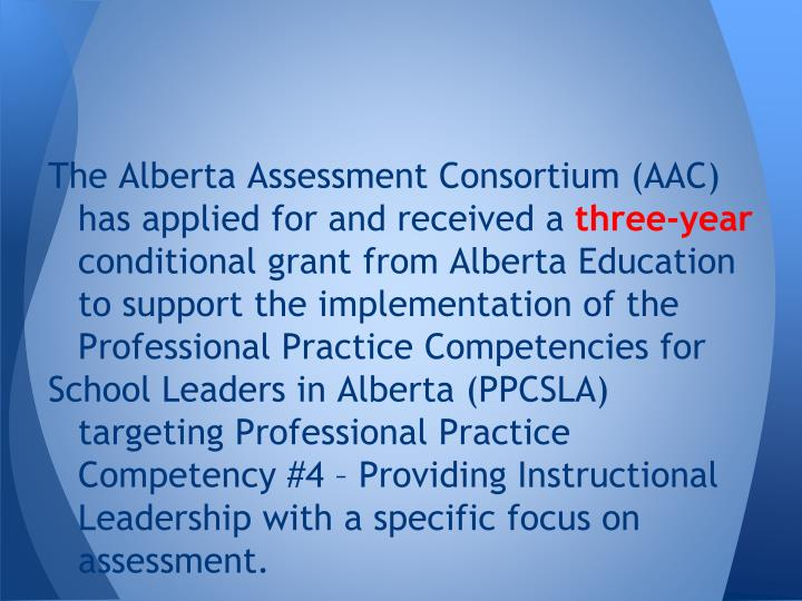 The Alberta Assessment Consortium (AAC) has applied for and received a