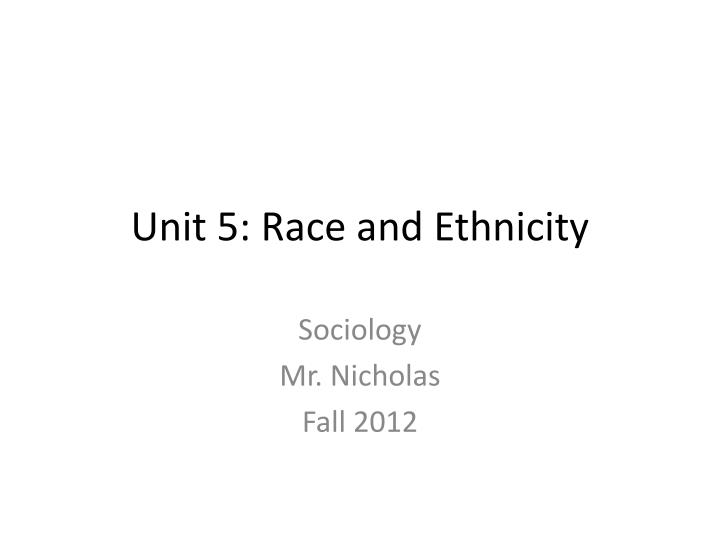 the effects of the concepts of race and ethnicity in the social world 2 the construction of race & racism the construction of race & racism 3 now we are going to take some time to prove these points by looking at the history of the development of race and racism.