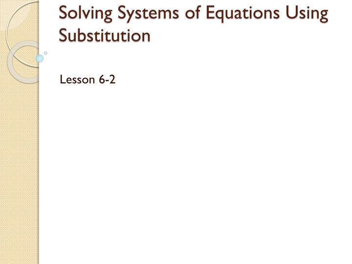 solving systems of linear equations by substitution powerpoint tessshebaylo. Black Bedroom Furniture Sets. Home Design Ideas