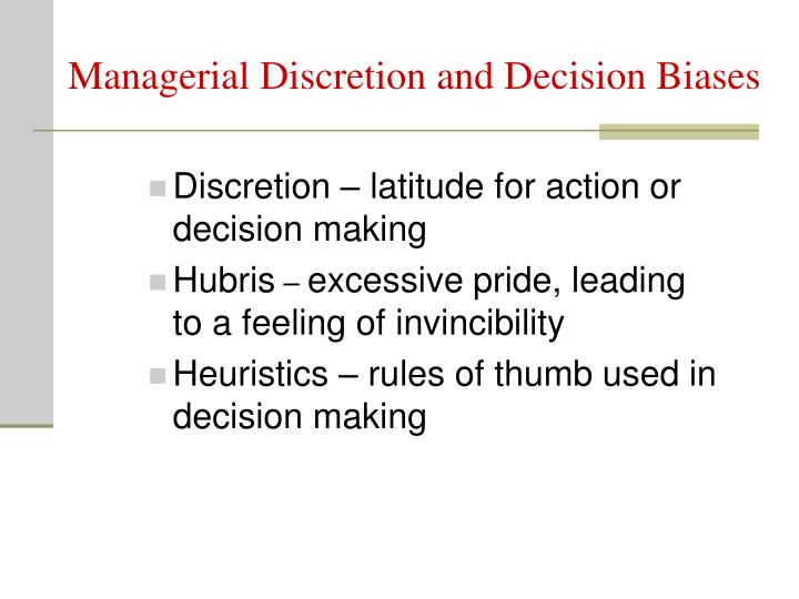 Managerial Discretion and Decision Biases