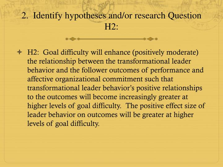 2.  Identify hypotheses and/or research Question