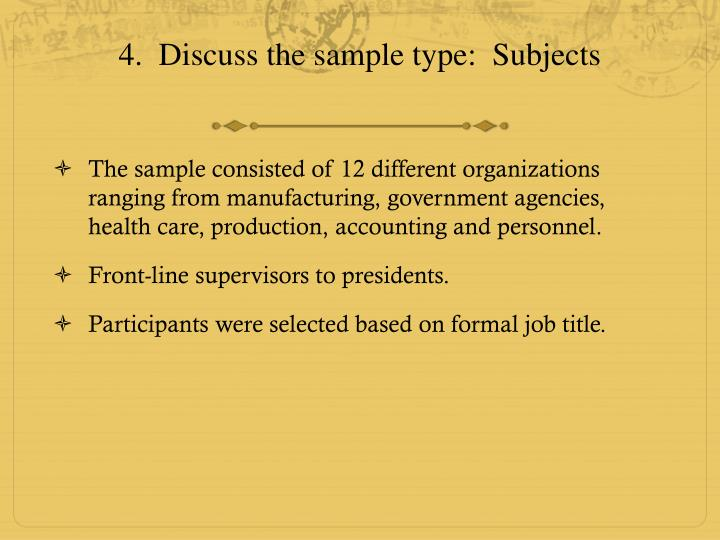 4.  Discuss the sample type:  Subjects