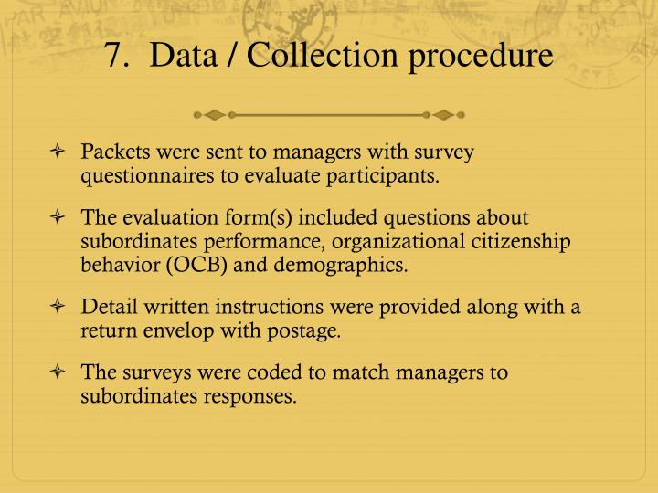 7.  Data / Collection procedure