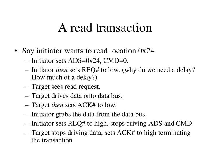 A read transaction