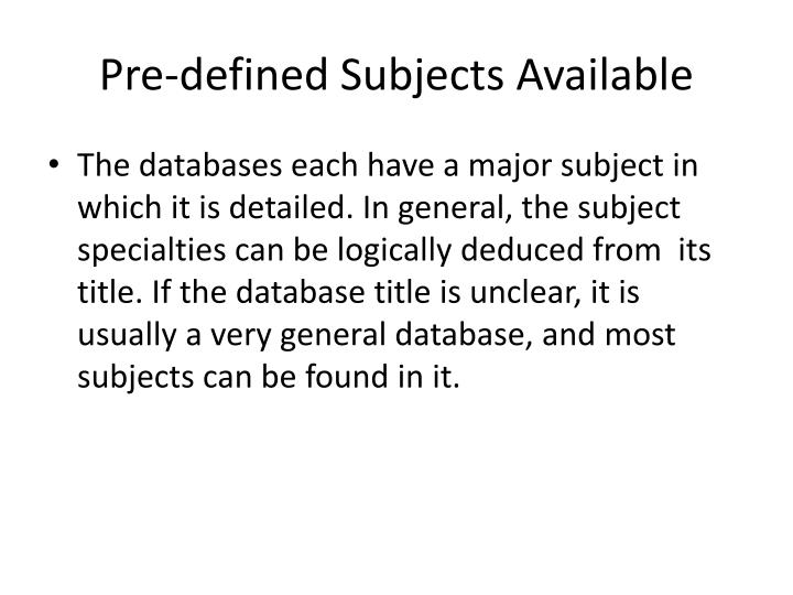 Pre-defined Subjects Available