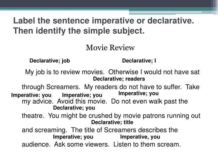 Label the sentence imperative or declarative.  Then identify the simple subject.
