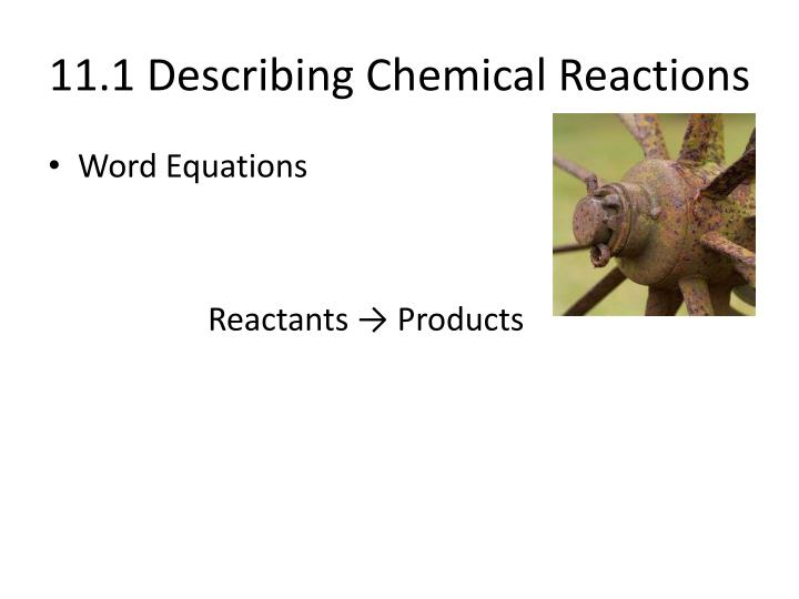 11.1 Describing Chemical Reactions