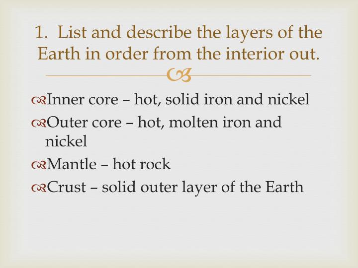 1 list and describe the layers of the earth in order from the interior out