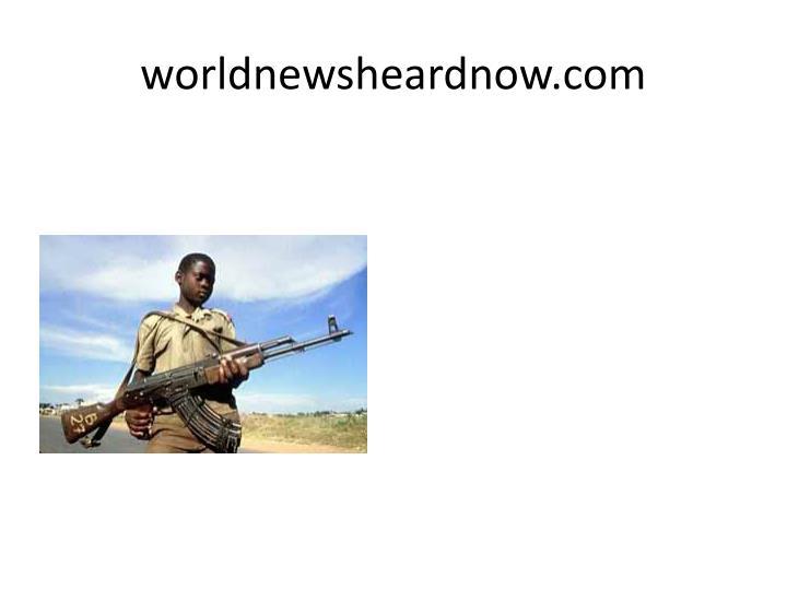 worldnewsheardnow.com