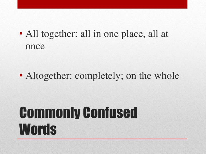 Commonly confused words1