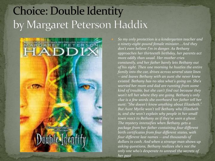 an analysis of found by margaret peterson haddix Found by margaret peterson haddix if anyone has read this book, whats the setting i can only find that it takes place in a town called liston but not the state if anyone knows if it actually says that anywhere in the book, tell me source(s): margaret peterson haddix:  .