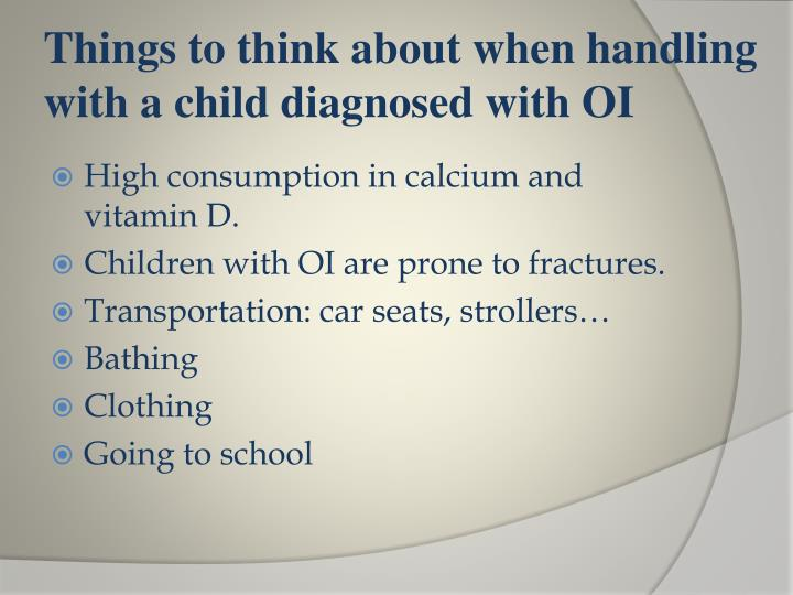Things to think about when handling with a child diagnosed with OI