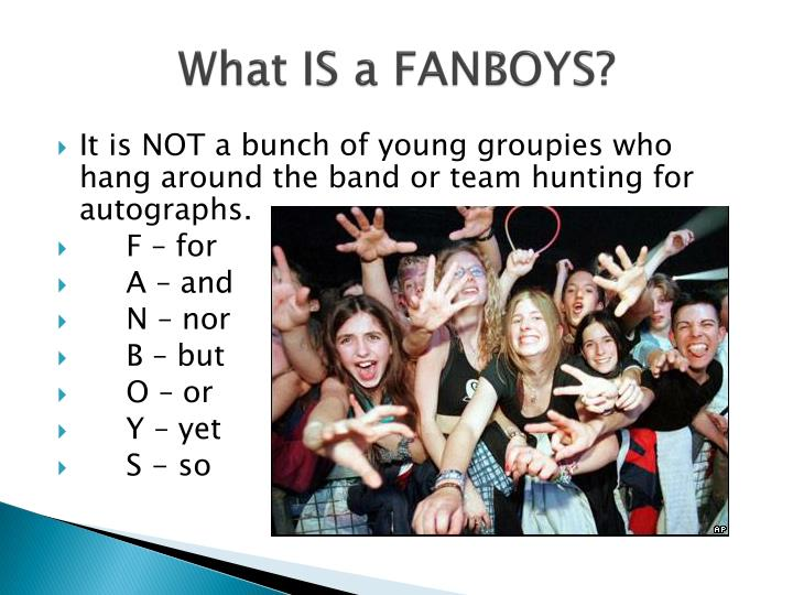 What IS a FANBOYS?