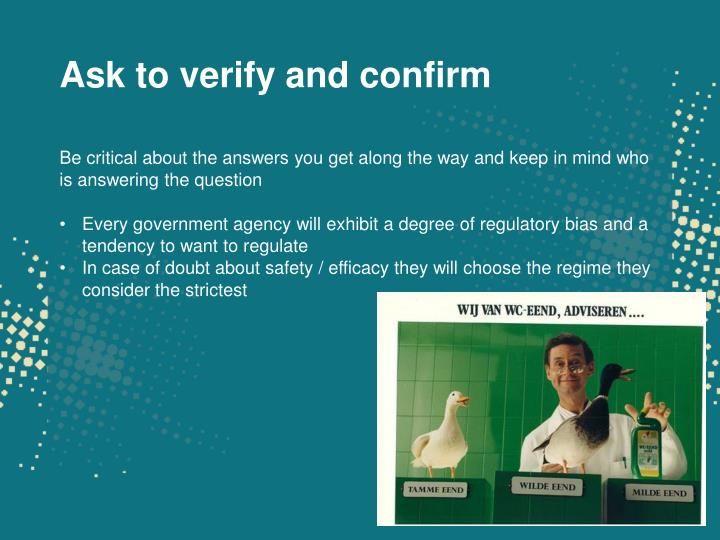 Ask to verify and confirm